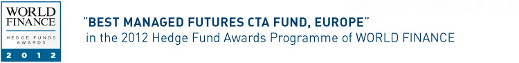 'Best Managed Futures CTA Fund, Europe' in the 2012 Hedge Funds Awards Programme of WORLD FINANCE